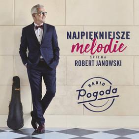 Robert Janowski - Najpiękniejsze melodie