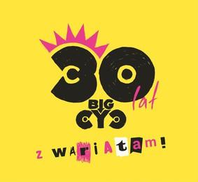 Big Cyc - 30 lat z wariatami