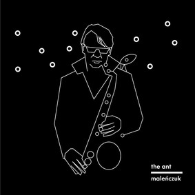 Maciej Maleńczuk - The Ant