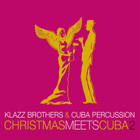 Klazz Brothers, Cuba Percussion - Christmas Meets Cuba 2