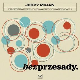 Jerzy Milian - Bez przesady