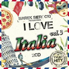 Various Artists - Marek Sierocki przedstawia: I Love Italia. Volume 3