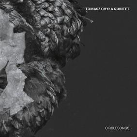 Tomasz Chyła Quintet - Circlesongs