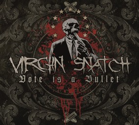 Virgin Snatch - Vote Is A Bullet