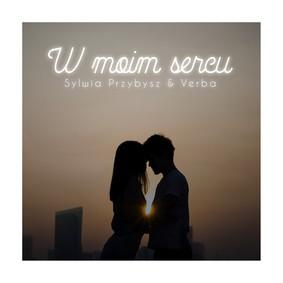 Verba, Sylwia Przybysz - W moim sercu