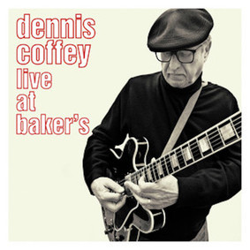Dennis Coffey - Live At Baker's