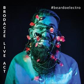 Brodacze Live Act - #Beardoelectro