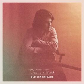 Old Sea Brigade - Ode to a Friend