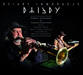 Funkastik Riddim Band, Sławomir Gołaszewski - Dziady inwokacje