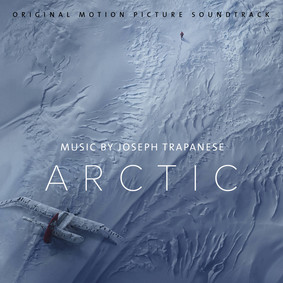 Joseph Trapanese - Arctic (Original Motion Picture Soundtrack)