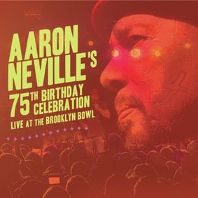 Aaron Neville - Aaron Neville's: 75th Birthday Celebration. Live at the Brooklyn Bowl [Blu-ray]