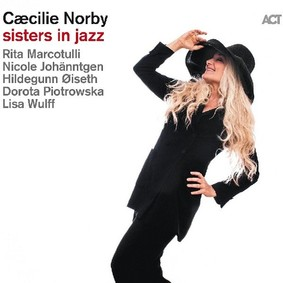 Caecilie Norby - Sisters In Jazz