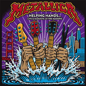 Metallica - Helping Hands... Live And Acoustic At The Masonic [Live]