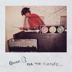 Oscar G - For The Culture