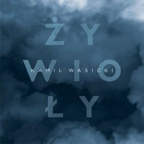 Kamil Wasicki - Żywioły