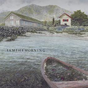 Iamthemorning - Ocean Sounds