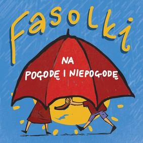 Fasolki - Na pogodę i niepogodę