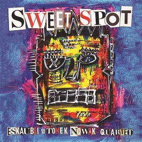 Eskaubei, Tomek Nowak Quartet - Sweet Spot