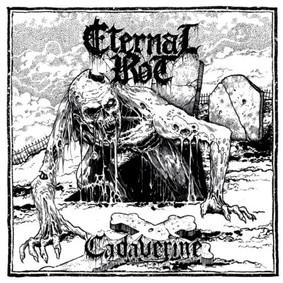 Eternal Rot - Cadaverine