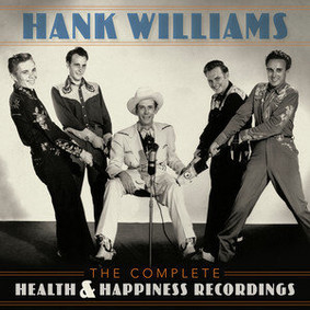 Hank Williams - The Complete Health & Happiness Shows