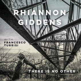 Rhiannon Giddens - There Is No Other