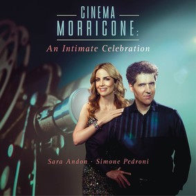Sara Andon, Simone Pedroni - Cinema Morricone: An Intimate Celebration