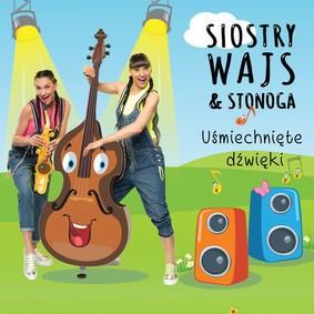 Siostry Wajs & Stonoga - Uśmiechnięte Dźwięki