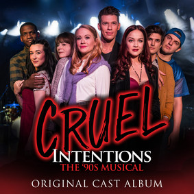 Various Artists - Cruel Intentions: The '90s Musical (Original Brodway Cast)