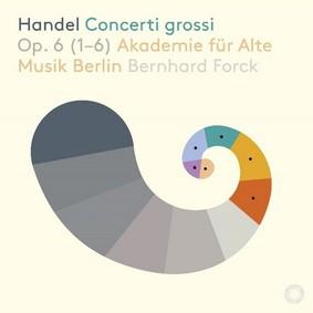 Akademie für Alte Musik Berlin - Handel: Concerti Grossi Op. 6 (1-6)