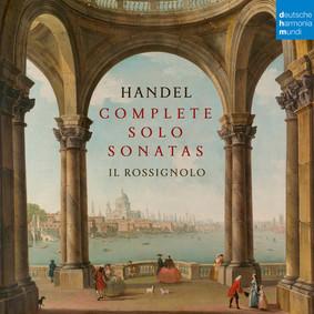 Il Rossignolo - Handel: Complete Solo Sonatas
