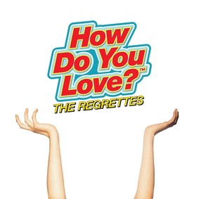 The Regrettes - How Do We Love?