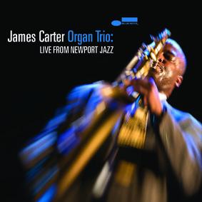 The James Carter Organ Trio - Live At Newport Jazz