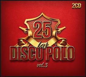 Various Artists - 25 lat Disco Polo. Volume 3