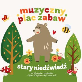 Various Artists - Muzyczny plac zabaw: Stary niedźwiedź mocno śpi