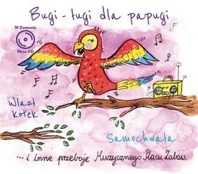 Various Artists - Muzyczny plac zabaw: Bugi-ługi dla papugi