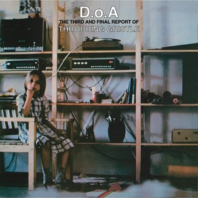 The Throbbing Gristle - D.o.A. The Third And Final Report Of Throbbing Gristle
