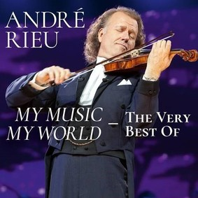 André Rieu - My Music My World. The Very Best Of