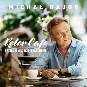 Michał Bajor - Kolor Cafe. Przeboje włoskie i francuskie