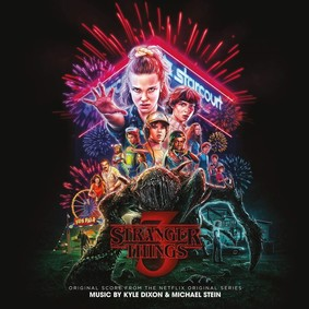 Michael Stein & Kyle Dixon - Stranger Things 3 (Original Score From The Netflix Original Series)