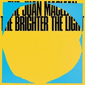 The Juan MacLean - The Brighter The Light