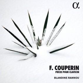 Blandine Rannou - Couperin: Pieces Pour Clavecin
