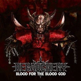 Debauchery - Blood For The Blood God