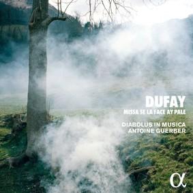 Diabolus In Musica - Dufay: Missa Se La Face Ay Pale