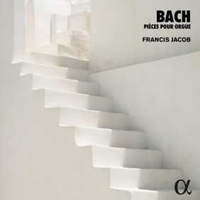 Francis Jacob - Bach: Pieces Pour Orgue