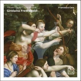 Francesco Cera - Frescobaldi: Toccate / Capricci / Fiori Musicali