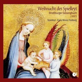 Spielleyt Early Music Freiburg - Weihnacht Der Spielleyt - Strassburger Gesangbuch