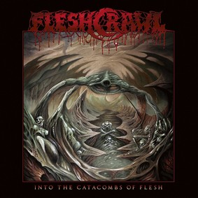 Fleshcrawl - Into The Catacombs Of Flesh