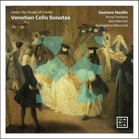 Gaetano Nasillo - Venetian Cello Sonatas