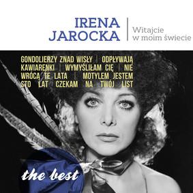 Irena Jarocka - The Best: Witajcie w moim świecie