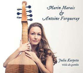 Julia Karpeta - Marin Marais & Antoine Forqueray